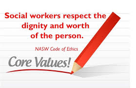 Social Work Values Dignity And Worth Of The Person A Core Social Work Value