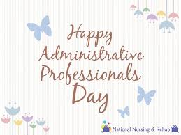 Administrative Professional Days Happy Administrative Professionals Day National Nursing Rehab