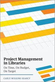 Project Management In Libraries On Time On Budget On