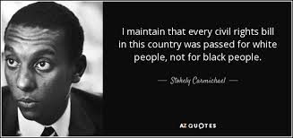 Civil Rights Quotes Adorable Stokely Carmichael Quote I Maintain That Every Civil Rights Bill In