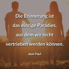 ᐅ Die Erinnerung Ist Das Einzige Paradies Aus Dem Wir Nicht