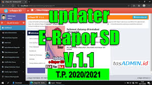 Aplikasi yang dibutuhkan guru mapel dan wali kelas. Download E Rapor Sd Versi 1 1 Tahun Pelajaran 2020 2021 Tasadmin