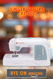 Futura Embroidery Designs If You Want To Have The Best Singer Futura Sewing Machine