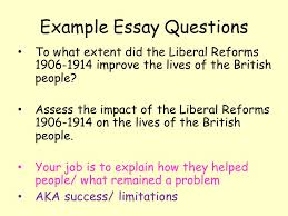 the liberal reforms how successful were the reforms ppt  example essay questions