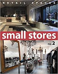 Amazon.com: Retail Spaces: Small Stores, No. 2 (9780985467432): Judy  Shepard: Books