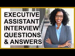 interview questions for executive assistant executive assistant interview questions and answers