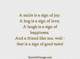 Quotes About Smile And Friendship Classy A Smile Is A Sign Of Joy Friendship Quotes 48 Image