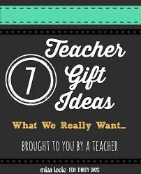 best teacher gift ideas what teachers really want