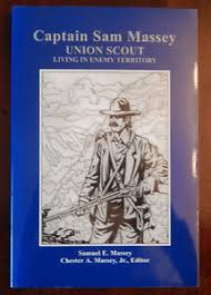 Captain Sam Massey, Union Scout by Samuel E. & Chester A. Massey (SIGNED  w/note) 972091106 | eBay