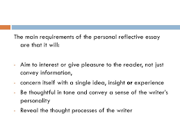 personal reflective writing ppt video online  the main requirements of the personal reflective essay are that it will