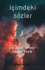 Içimdeki Sözler Die Sprüche Aus Meiner Seele Demez34 Wattpad