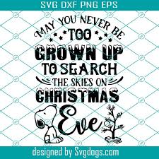 Today i invite you to come in for definitely something you don't get to see everyday, and it's free halloween png & svg icons by freepik designers launched here. May You Never Be Too Grown Up To Search The Sky On Christmas Eve Svg Snoopy Svg Charlie Tree Svg Inspired By Snoopy Charlie Brown Christmas Svg Svgdogs
