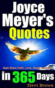 Joyce Meyer Enjoying Everyday Life Quotes Awesome Joyce Meyer's Quotes In 48 Days Inspirational Joyce Meyer Quotes
