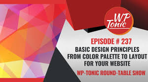 237 wp tonic round table basic design principles from color palette to layout for your website