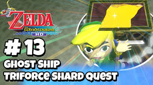 The Legend Of Zelda Wind Waker Hd 1080p Part 13 Triforce Shard Quest Ghost Ship