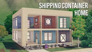 Shipping Crate Home The Sims 3 Building A Shipping Container Home Youtube