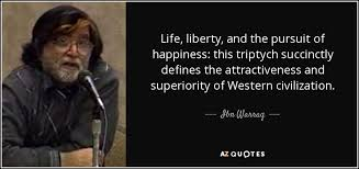 Ibn Warraq Quote Life Liberty And The Pursuit Of Happiness This Mesmerizing Life Liberty And The Pursuit Of Happiness Quote
