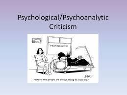 Psychological Criticism Psychological Psychoanalytic Criticism Ppt Video Online Download