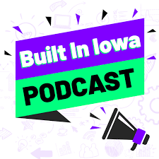Built In Iowa Podcast
