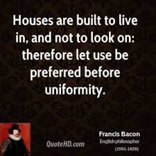 Quotes About Houses Uniformity Quotes Page 100 QuoteHD 92