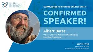 """Global Ecovillage Network - CONFIRMED SPEAKER! Albert Bates. Register now:  https://summit2020.ecovillage.org/ """"My sense has been if there's a little  bit of hope - an ember of hope - I'm gonna blow on"""