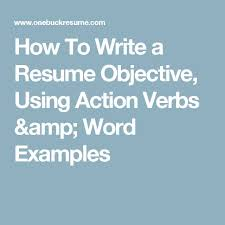 Action Words For Resume Impressive Action Words For Resume Beautiful How To Write A Resume Objective