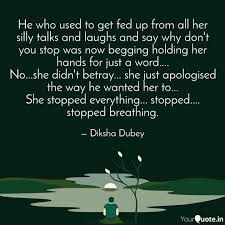 He Who Used To Get Fed Up Quotes Writings By Diksha Dubey