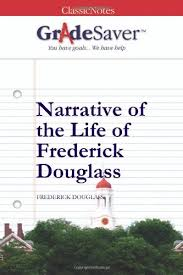 narrative of the life of frederick douglass essays gradesaver narrative of the life of frederick douglass frederick douglass