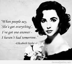Elizabeth Taylor Quotes On Beauty Best Of Elizabeth Taylor Quotes