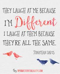 Quotes About Being Different Classy QUOTES ABOUT LOVE Myawesomebeautyposts Enjoy Being Different
