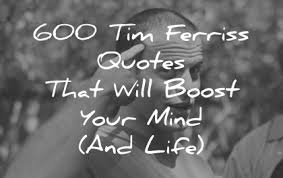 Life Without Love Quotes 100 Tim Ferriss Quotes That Will Boost Your Mind And Life 84
