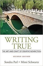 Writing True: The Art and Craft of Creative Nonfiction: Perl, Sondra,  Schwartz, Mimi: 9781133307433: Amazon.com: Books