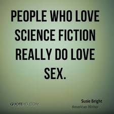 Science Love Quotes Inspiration Susie Bright Science Quotes QuoteHD