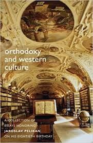 orthodoxy and western culture a collection of essays honoring  orthodoxy and western culture a collection of essays honoring jaroslav pelikan on his eightieth birthday valerie r hotchkiss patrick henry jaroslav jan