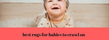 Best <b>Rugs</b> For <b>Babies</b> To <b>Crawl</b> On 2018, 2019 Updated Reviews