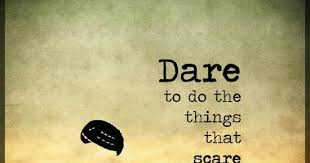 Dare Quotes Dare to do the things that scare you Dare Quotes 5