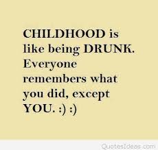 Childhood Quotes Classy Childhood Quotes