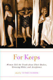 additional books about eating disorders   gaining the truth about  for keeps a new anthology about womens life long relationships with their bodies aimees essay is titled quotdead bonequot