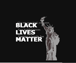 Black Lives Matter Quotes Fascinating Black Lives Matter Statue Of Liberty Yearning To Breathe Free
