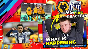 Wolves vs West Brom Live Reaction ...