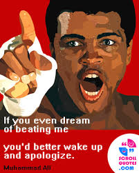 If You Even Dream Of Beating Me Quote Best of Muhammad Ali Quote Courage Muhammad Ali If You Even Dream Of