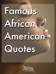 Famous African American Quotes On Faith Love And Success 40 Boys Inspiration American Quotes