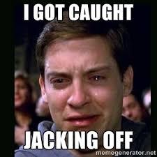 I GOT CAUGHT JACKING OFF - crying peter parker | Meme Generator via Relatably.com