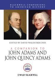 A <b>Companion</b> to John Adams and John Quincy Adams <b>David</b> ...