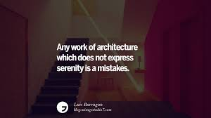 28 Inspirational Architecture Quotes By Famous Architects And