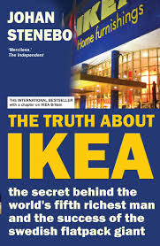 Leading By Design The Ikea Story The Truth About Ikea The Secret Behind The Worlds Fifth