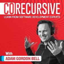 CoRecursive with Adam Gordon Bell