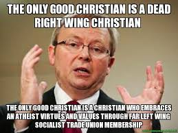 The only good Christian is a dead right wing Christian - The only ... via Relatably.com