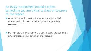 informative essays setting up our claims and ideas ppt  an essay is centered around a claim something you are trying to show or to