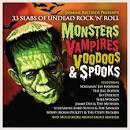 Monsters Vampires Voodoos & Spooks: 33 Slabs of Undead Rock N Roll